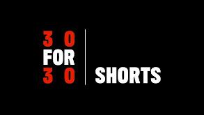 30 for 30 Shorts thumbnail