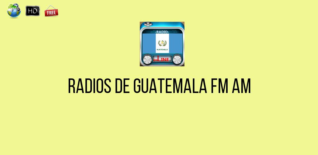 Download Radios de Guatemala FM AM APK latest version app