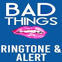 Bad Things Ringtone and Alert icon