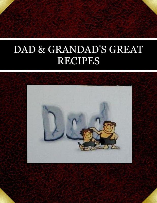 DAD & GRANDAD'S  GREAT RECIPES