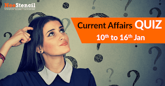 Current Affairs Quiz (10 January 2018– 16 January, 2018)