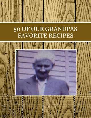 50 OF  OUR GRANDPAS FAVORITE  RECIPES