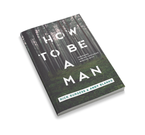 Image result for How to Be a Man: Pursuing Christ-centered Masculinity.