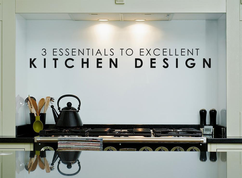 3 essentials to excellent kitchen design