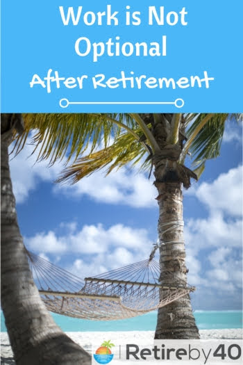 Work is NOT Optional After Retirement