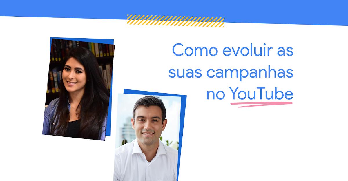 Como evoluir as suas campanhas no YouTube