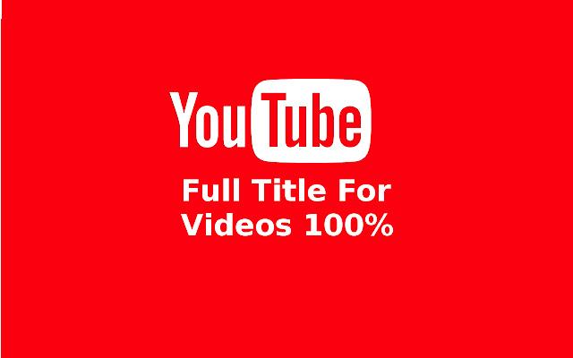 YouTube Full Title For Videos