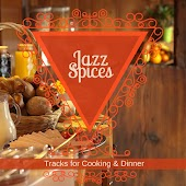 Jazz Spices - Tracks For Cooking & Dinner