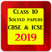 Class 10 Solved Papers 2019 (CBSE & ICSE Board)