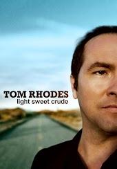 Tom Rhodes: Light Sweet Crude