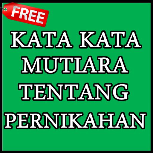 Kata Kata Mutiara Tentang Pernikahan Apk Latest Version 1 0 Download Now