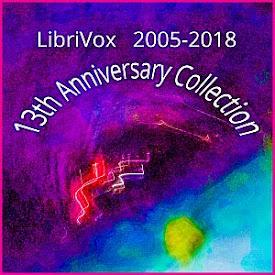 LibriVox 13th Anniversary Collection (audio book)