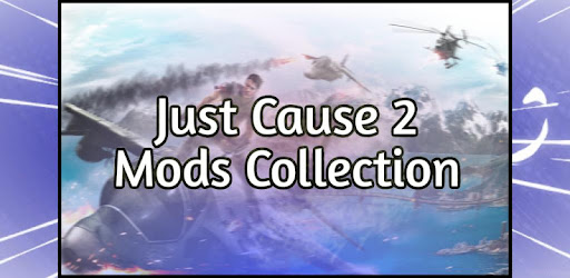 (OLD APP NOT WORKING) Best Just Cause 2 Mods Collection!
