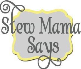 Stew Mama Says