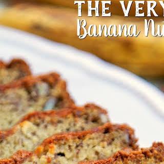 The Very Best Banana Nut Bread.