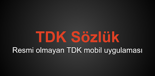 TDK Dictionary can easily search for the meaning of the Turkish words.