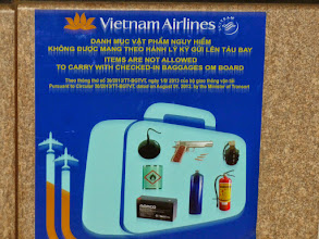 Photo: Next we flew to Vietnam.  I thought that what you couldn't take on board was very interesting. In the US we worry about scissors!