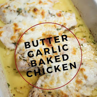 Butter Garlic Baked Chicken.