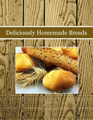Deliciously Homemade Breads