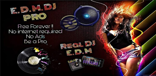 E.D.M ElectroHouse Dj Pro version - Big sound base, No Internet, No Ads, updated