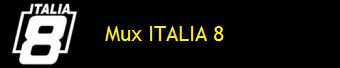 MUX ITALIA 8