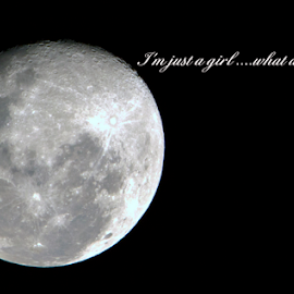 I'm just a girl by Ms Lyons Photography - Typography Quotes & Sentences ( 2017, saying, moon, #mslyonsphotography, just a girl, moonlight )