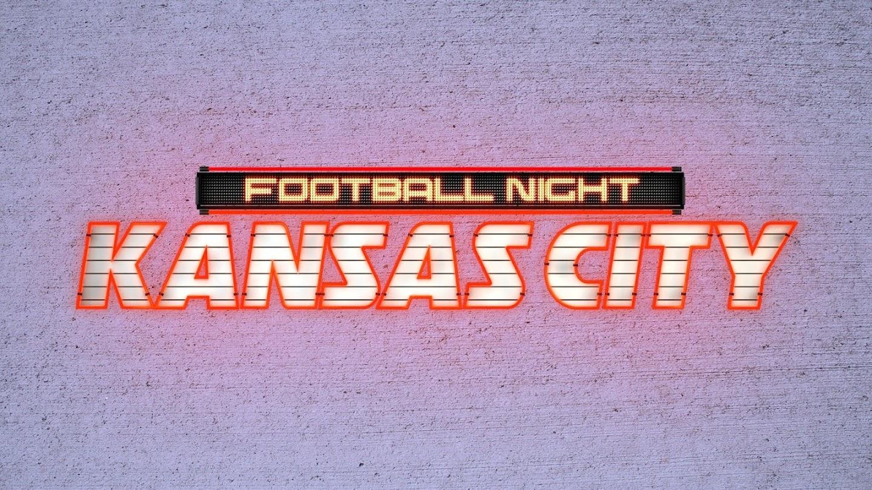 Watch Football Night in Kansas City live