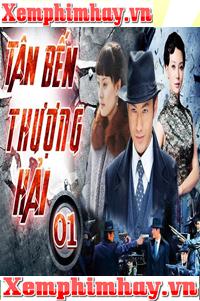 Hình ảnh Tân Bến Thượng Hải - Xem Phim Hay 2019 1