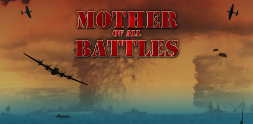 Mother Of All Battles 1 0 3 apk download for Android • com
