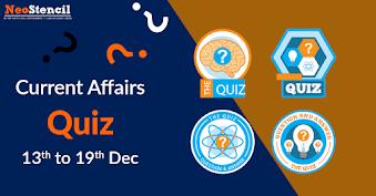 Current Affairs Quiz (13 December – 19 December, 2017)