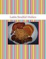 Latin Soulful Dishes