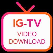 Video Downloader for IGTV Instagram - IGTV Save
