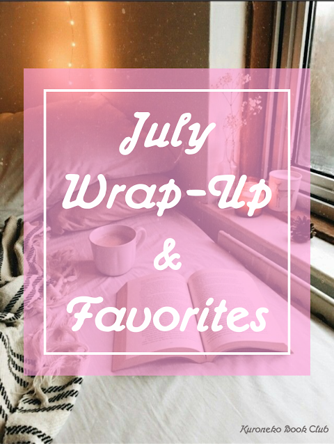 July Wrap-Up & Favorites