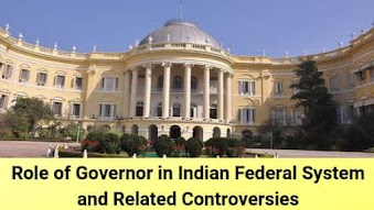 Role of Governor in Indian Federal System and Related Controversies