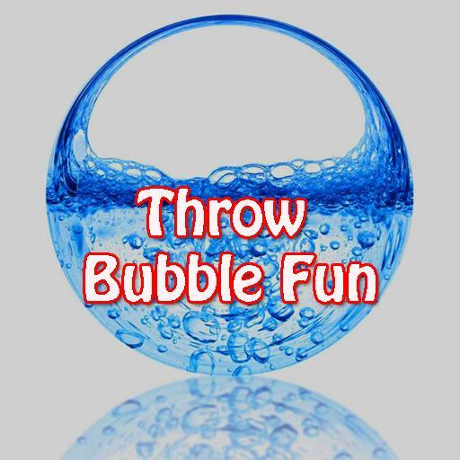 Throw Bubble Fun