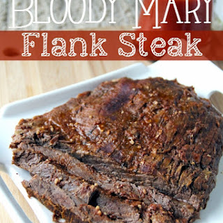 Grill or Crockpot Bloody Mary Flank Steak.