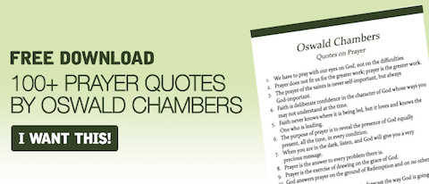 Get 100+ Oswald Chambers quotes on prayer