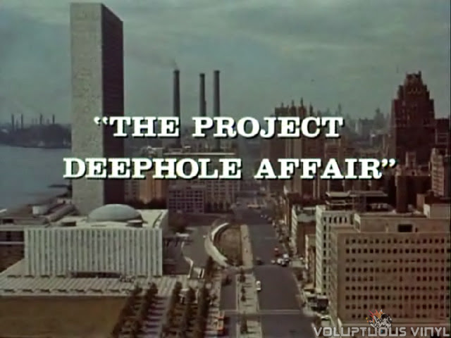 Title screen for the episode of The Man From U.N.C.L.E. called Project Deephole Affair
