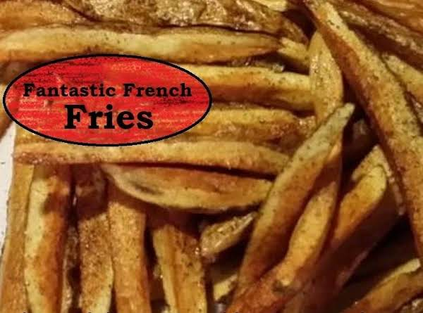 Fantastic French Fries Recipe