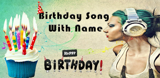 Birthday Song With Naam - Apps on Google Play