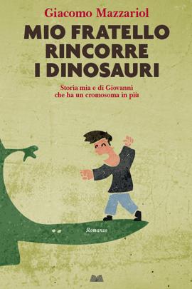 Risultati immagini per mio fratello rincorre i dinosauri mondadori