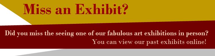 Miss an exhibit