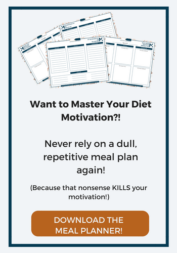 Click Here to Receive Your FREE Motivational Meal Planner!
