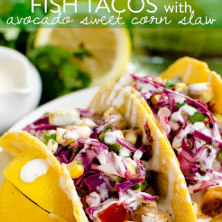 Fish Tacos with Avocado Sweet Corn Slaw.