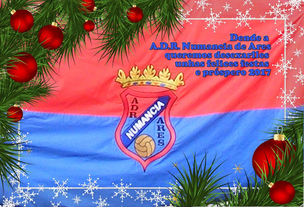 Felicitación Navidad.Dende a A.D.R. Numancia de Ares queremos desexarlles unhas felices festas e próspero 2017