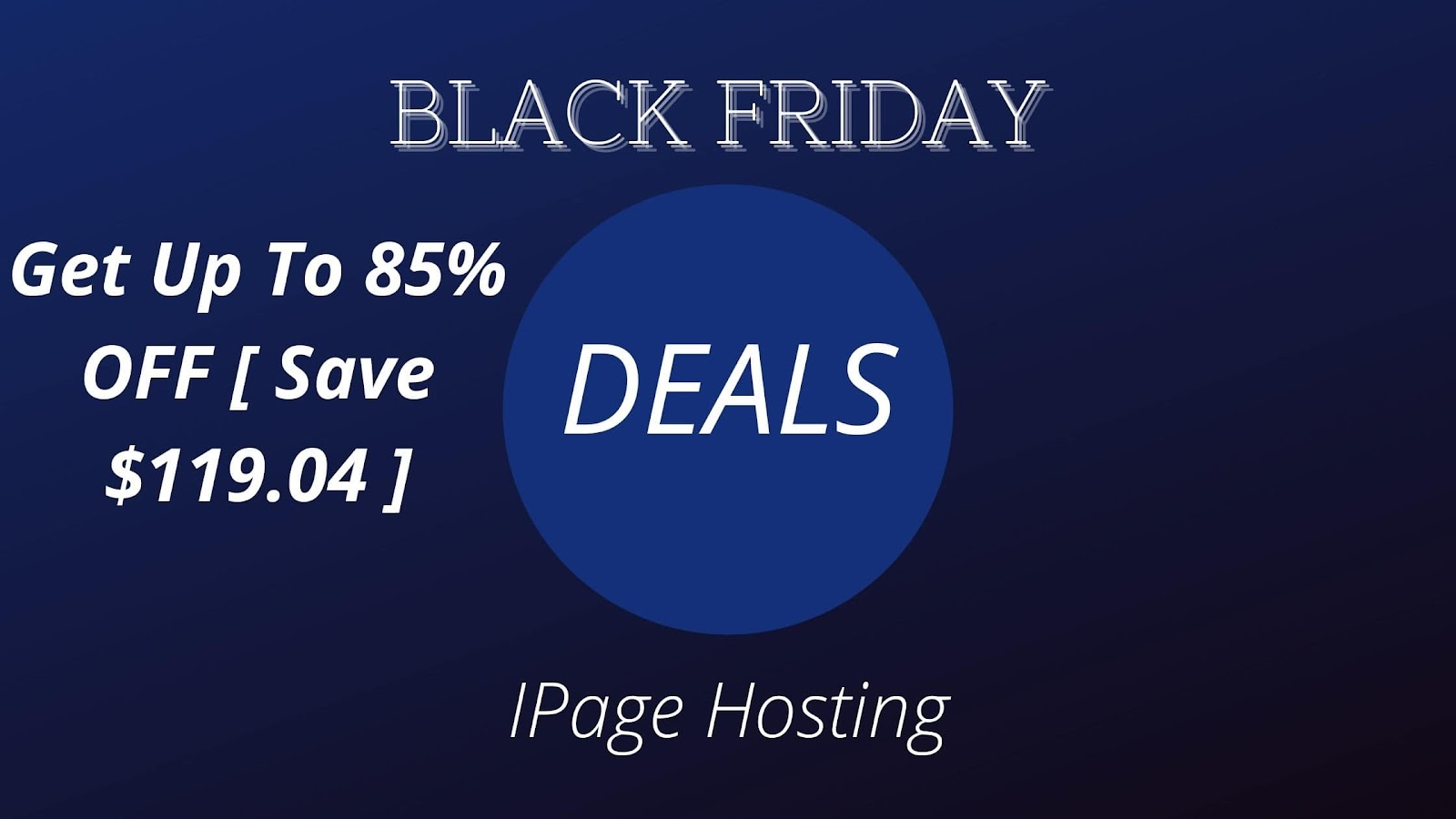 Ipage:Get Up To 85% OFF [ Save $119.04 ]