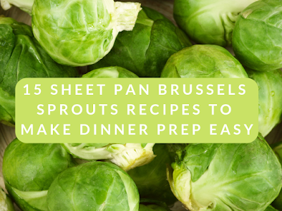 15 Sheet Pan Brussels Sprouts Recipes to Make Dinner Prep Easy