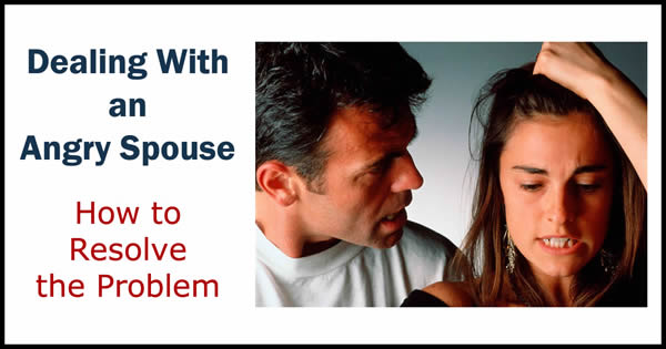 Dealing With an Angry Spouse