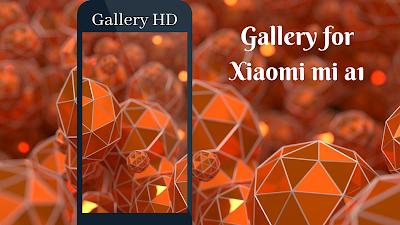Gallery for Xiaomi Mi A1 APK Download - Apkindo co id