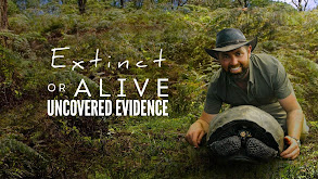 Extinct or Alive: Uncovered Evidence thumbnail